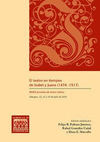 TEATRO EN TIEMPOS DE ISABEL Y JUANA, EL (1474-1517)