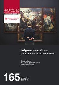 imagenes humanisticas para una sociedad educativa - Ana Eulalia Aparicio Guerrero