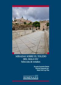 MIRADAS SOBRE EL TOLEDO DEL SIGLO XV - SELECCION DE ESTUDIOS