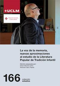 VOZ DE LA MEMORIA, LA - NUEVAS APROXIMACIONES AL ESTUDIO DE LA LITERATURA POPULAR DE TRADICION INFANTIL
