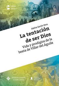 TENTACION DE SER DIOS, LA