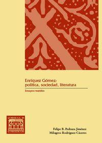 ENRIQUEZ GOMEZ - POLITICA, SOCIEDAD, LITERATURA