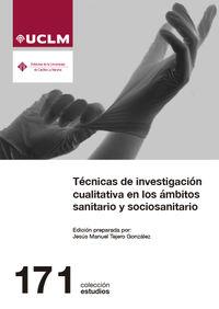 TECNICAS DE INVESTIGACION CUALITATIVA EN LOS AMBITOS SANITARIO Y SOCIOSANITARIO