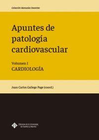 APUNTES DE PATOLOGIA CARDIOVASCULAR I - CARDIOLOGIA