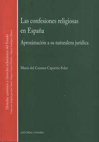 CONFESIONES RELIGIOSAS EN ESPAÑA, LAS - APROXIMACION A SU NATURALEZA JURIDICA