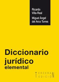 (3ª Ed. )  Diccionario Juridico Elemental - Miguel Angel Del  Arco Torres  /  Ricardo  Villa-real Molina