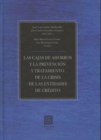CAJAS DE AHORROS Y LA PREVENCION Y TRATAMIENTO DE LA CRISIS DE LAS ENTIDADES DE CREDITO, LAS