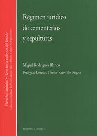 Regimen Juridico De Cementerios Y Sepulturas - Miguel Rodriguez Blanco