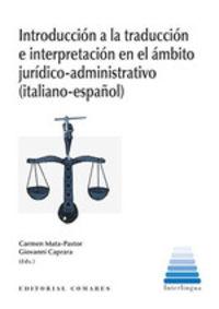 INTRODUCCION A LA TRADUCCION E INTERPRETACION EN EL AMBITO JURIDICO-ADMINISTRATIVO ITALIANO-ESPAÑOL