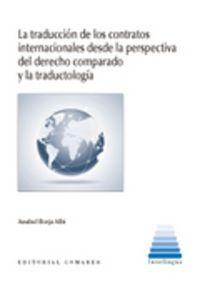 La traduccion de contratos internacionales desde la perspectiva del derecho comparado y la traductologia - Anabel Borja Albi