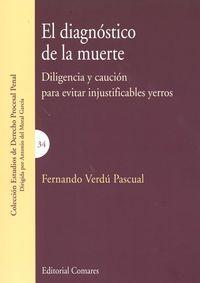 Diagnostico De La Muerte, El - Diligencia Y Caucion Para Evitar Injustificables Yerros - Fernando Verdu Pascual