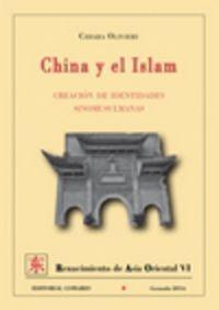 China Y El Islam - Creacion De Identidades Sinomusulmanas - Chiara Olivieri