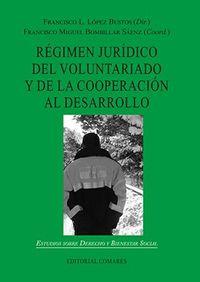 REGIMEN JURIDICO DEL VOLUNTARIADO Y DE LA COOPERACION AL DESARROLLO
