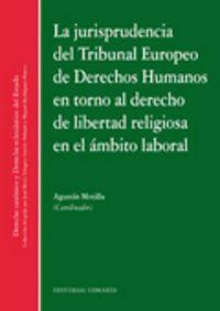 La jurisprudencia del tribunal europeo de derechos humanos - Aa. Vv.