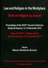 LAW AND RELIGION IN THE WORKPLACE = DROIT ET RELIGION AU TRAVAIL