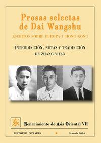 Prosas Selectas De Dai Wangshu - Escritos Sobre Europa Y Hong Kong - Dai Wangshu