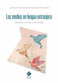 MEDIOS EN LENGUA EXTRANJERA, LOS - DIVERSIDAD CULTURAL E INTEGRACION