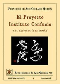 El proyecto instituto confucio y su radiografia en españa - Francisco De Asis Collado Martin