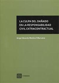 La culpa del dañado en la responsabilidad civil extracontractual - Jorge Eduardo Medina Villanueva