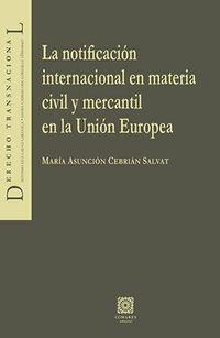 Notificacion Internacional En Materia Civil Y Mercantil En La Union Europea - Maria Asuncion Cebrian Salvat