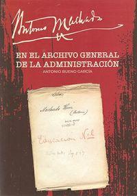 ANTONIO MACHADO EN EL ARCHIVO GENERAL DE LA ADMINISTRACION
