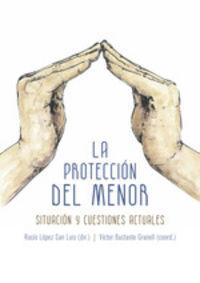 PROTECCION DEL MENOR, LA - SITUACION Y CUESTIONES ACTUALES
