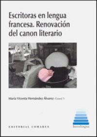 Escritoras En Lengua Francesa - Renovacion Del Canon Literario - Maria Vicenta Hernandez Alvarez