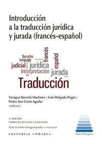 (3 ED) INTRODUCCION A LA TRADUCCION JURIDICA Y JURADA (FRANCES - ESPAÑOL)