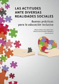 ACTITUDES ANTE DIVERSAS REALIDADES SOCIALES, LAS - BUENAS PRACTICAS PARA LA EDUCACION INCLUSIVA
