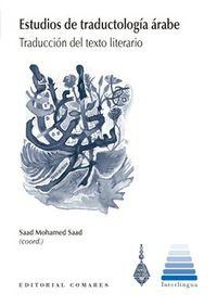 Estudios De Traductologia Arabe - Traduccion Del Texto Literario - Saad Mohamed Saad