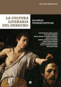 CULTURA LITERARIA DEL DERECHO, LA - ALIANZAS TRANSATLANTICAS