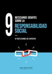 9 NECESARIOS DEBATES SOBRE LA RESPONSABILIDAD SOCIAL