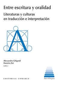 ENTRE ESCRITURA Y ORALIDAD - LITERATURAS Y CULTURAS EN TRADUCCION E INTERPRETACION