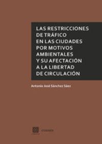 RESTRICCIONES DE TRAFICO EN LAS CIUDADES POR MOTIVOS AMBIENTALES Y SU AFECTACION A LA LIBERTAD DE CIRCULACION, LAS