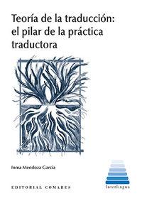 Teoria De La Traduccion - El Pilar De La Practica Traductora - Inma Mendoza Garcia