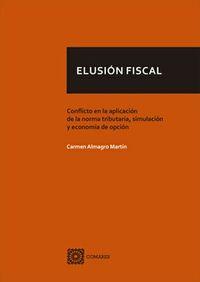 ELUSION FISCAL - CONFLICTO EN LA APLICACION DE LA NORMA, SIMULACION Y ECONOMIA DE OPCION