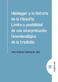 HEIDEGGER Y LA HISTORIA DE LA FILOSOFIA LIMITE Y POSIBILIDAD DE UNA INTERPRETACION DE UNA FENOMENOLOGICA DE LA TRADICION