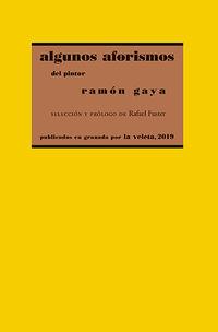 ALGUNOS AFORISMOS DEL PINTOR RAMON GAYA
