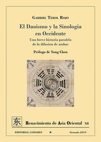 Daoismo Y La Sinologia En Occidente - Una Breve Historia Paralela De La Difusion De Ambas - Gabriel Terol Rojo