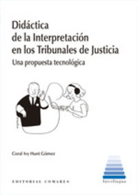 Didactica De La Interpretacion En Los Tribunales De Justicia - Coral Ivy Hunt Gomez