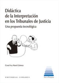 DIDACTICA DE LA INTERPRETACION EN LOS TRIBUNALES DE JUSTICIA