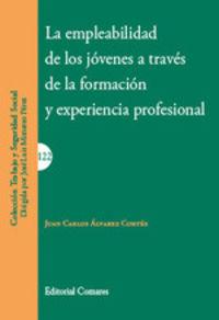 EMPLEABILIDAD DE LOS JOVENES A TRAVES DE LA FORMACION Y EXPERIENCIA PROFESIONAL