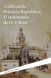 CADIZ EN LA PRIMERA REPUBLICA - EL TESTIMONIO DE H. J. ROSE