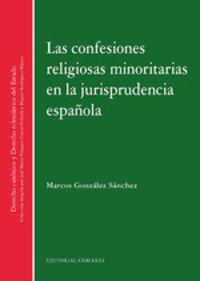 Las confesiones religiosas minoritarias en la jurisprudencia española - Marcos Gonzalez Sanchez