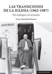 TRANSICIONES DE LA IGLESIA 1962-1987, LAS