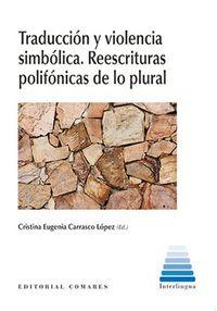 TRADUCCION Y VIOLENCIA SIMBOLICA REESTRUCTURAS POLIFONICAS