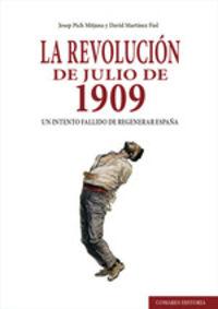 REVOLUCION DE JULIO DE 1909, LA - UN INTENTO FALLIDO DE REGENERAR ESPAÑA