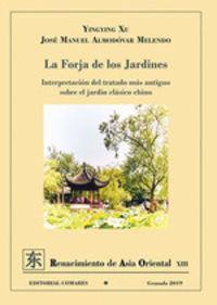 FORJA DE LOS JARDINES, LA - INTERPRETACION DEL TRATADO MAS ANTIGUO SOBRE EL JARDIN CLASICO CHINO