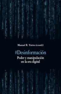 #DESINFORMACION - PODER Y MANIPULACION EN LA ERA DIGITAL