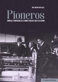 PIONEROS - EMPRESAS Y EMPRESARIOS EN EL PRIMER TERCIO DEL SIGLO XX EN ESPAÑA